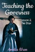 Teaching the Governess, Lesson 2: The Star