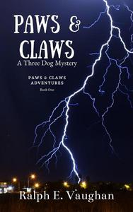 Paws & Claws: A Three Dog Mystery