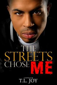 The Streets Chose Me