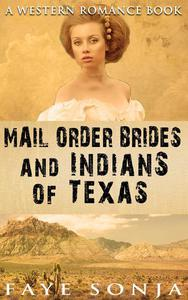 Mail Order Brides and Indians of Texas (A Western Romance Book)