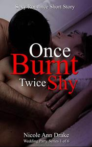 Once Burnt -- Twice Shy