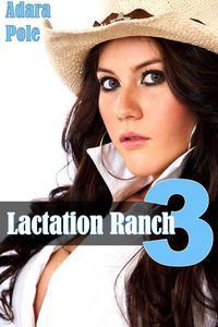 Lactation Ranch 3: The Milk Machine