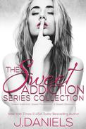 The Sweet Addiction Series Collection: SWEET ADDICTION, SWEET POSSESSION, SWEET OBSESSION