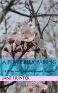 A Pemberley Pairing: A Pride and Prejudice Sensual Intimate