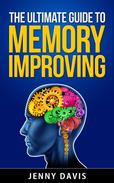 The Ultimate Guide to Memory Improving