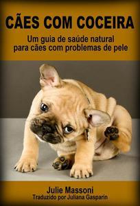 Cães com coceira: um guia de saúde natural para cães com problemas de pele