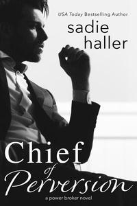 Chief of Perversion: A Power Broker Novel