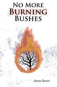 No More Burning Bushes