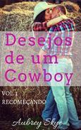 Desejos de um Cowboy: Vol. 1 – Recomeçando