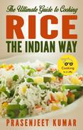 The Ultimate Guide to Cooking Rice the Indian Way