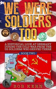 A Historical Look at Germany During the Cold War From the US Soldiers Who Served There