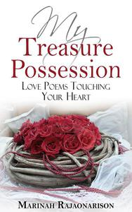 My Treasure Possession: Love Poems Touching Your Heart