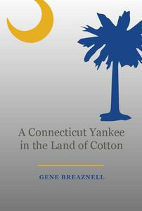 A Connecticut Yankee in the Land of Cotton