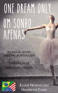 Um Sonho Apenas/One Dream Only (Livro bilíngue: Português - Inglês)