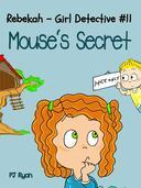Rebekah - Girl Detective #11: Mouse's Secret