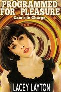 Programmed For Pleasure: Cam's In Charge