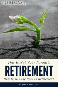 This is Not Your Parent's Retirement