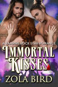 Immortal Kisses (A Vampire Rock Star Romance)