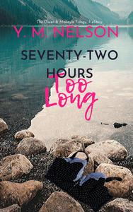 Seventy-Two Hours Too Long