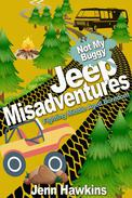 Jeep Misadventures-Fighting Middle Aged Boredom  Not My Buggy