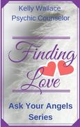 Finding Love - Ask Your Angels Series