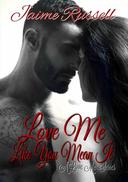 Love Me Like You Mean It
