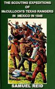 The Scouting Expeditions Of McCulloch's Texas Rangers In Mexico In 1846