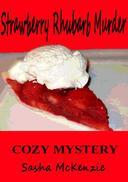 Strawberry Rhubarb Murder: A Cozy Mystery