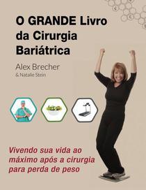 O Grande Livro da Cirurgia Bariátrica: Vivendo sua vida ao máximo após a cirurgia para perda de peso