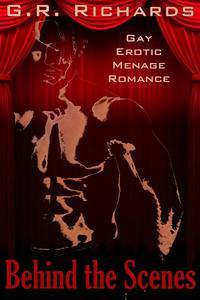 Behind the Scenes: Gay Erotic Menage Romance