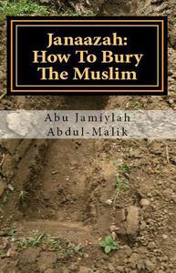 Janaazah: How To Bury The Muslim