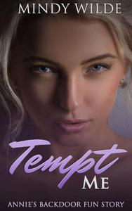 Tempt Me (Annie's Backdoor Fun Story)