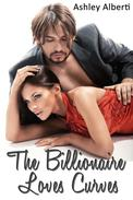The Billionaire Loves Curves (BBW Erotica)