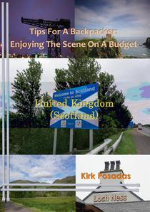Tips For A Backpacker: Enjoying The Scene On A Budget United Kingdom (Scotland)