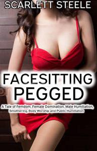 Facesitting and Pegged