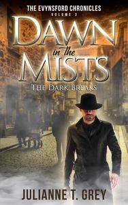 Dawn in the Mists - The Dark Breaks