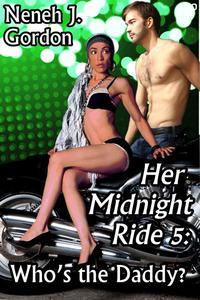 Her Midnight Ride 5: Who's the Daddy? (Multicultural erotic romance)
