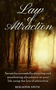 Law of Attraction: Secrets for Successfully Attracting and Manifesting Abundance in Your Life Using the Law of Attraction