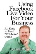 """Using Facebook Live Video For Your Business: An Easy to Read """"Pre-Live"""" Guide"""
