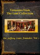Treasures from The Lant Collection: Dr. Jeffrey Lant, Founder. Vol. 1