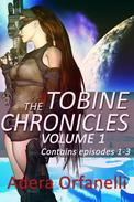 The Tobine Chronicles Volume 1