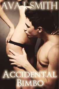 Accidental Bimbo (Bimbo Transformation Erotica)