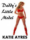Daddy's Little Model Pt. 1 (Daddy Erotica)