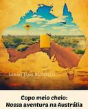Copo meio cheio: Nossa aventura na Austrália