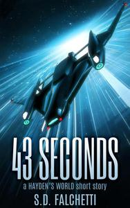 43 Seconds: A Hayden's World Short Story