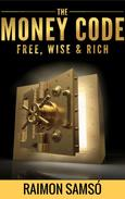 The Money Code: Free, Wise & Rich