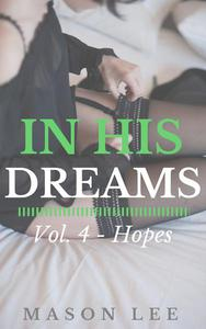 In His Dreams: Vol. 4 - Hopes