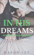 In His Dreams: Vol. 4 - Hopes
