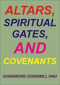 Altars, Spiritual Gates, and Covenants