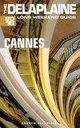 Cannes - The Delaplaine 2016 Long Weekend Guide